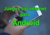 juegos sin internet en Android